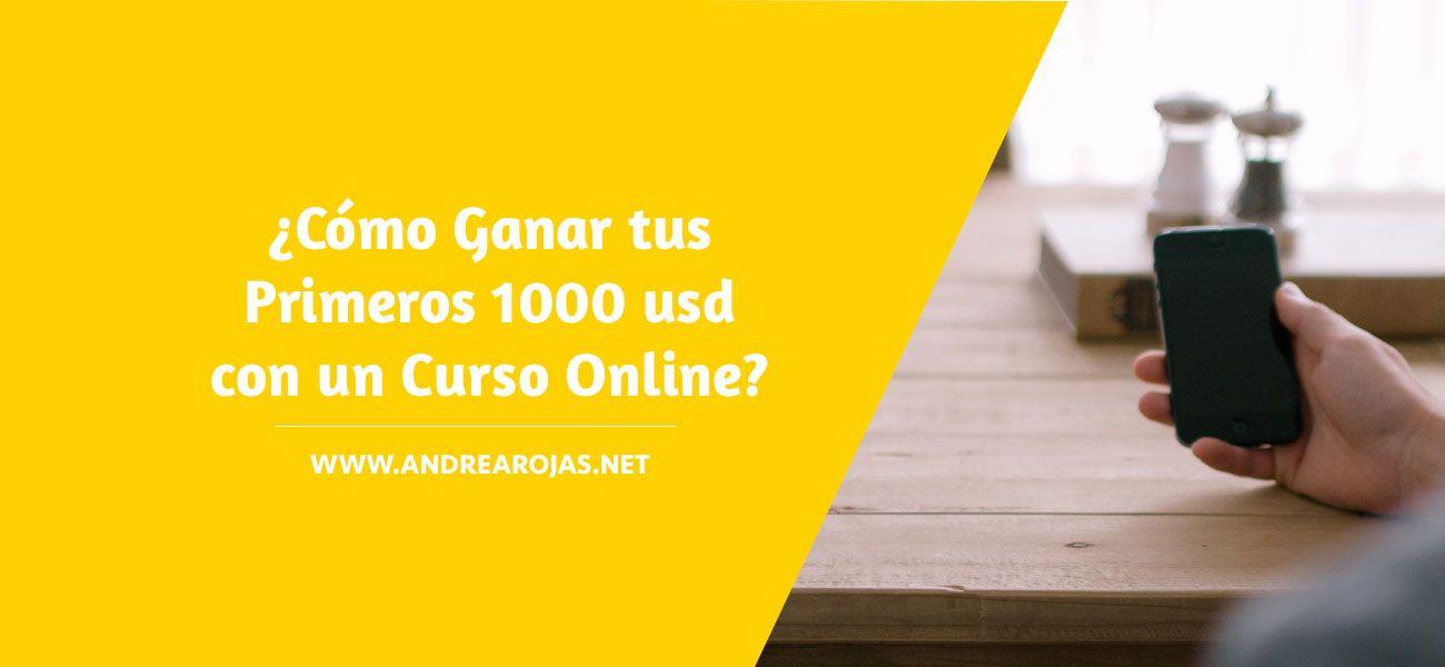 ¿Cómo ganar tus primeros 1000 usd con un curso online?