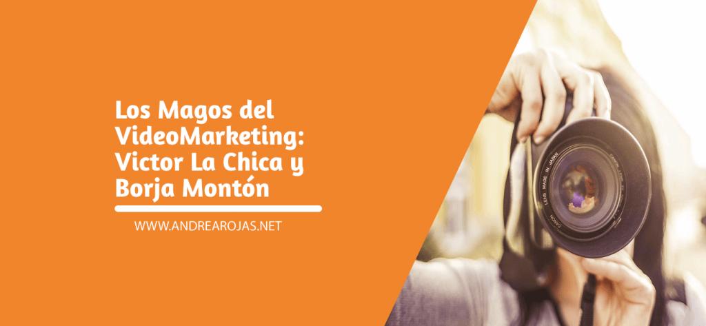 Los Magos del VideoMarketing: Víctor y Borja
