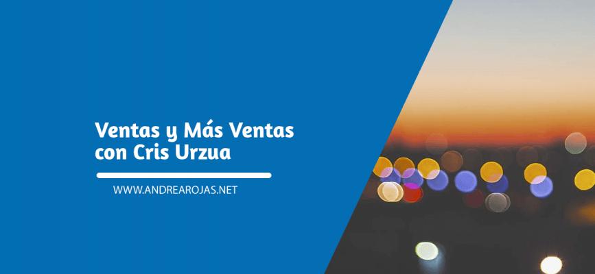 Ventas y Más Ventas con Cris Urzua